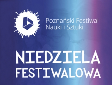 Inaugurujemy XXI Poznański Festiwal Nauki i Sztuki