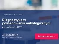 """Konferencja Naukowa """"Diagnostyka w postępowaniu onkologicznym - gorące tematy 2017"""""""