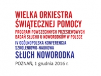 """IV Ogólnopolska Konferencja Szkoleniowo-Naukowa """"Słuch Noworodka"""""""