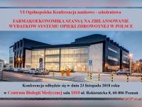 """VI Ogólnopolska Konferencja """"Farmakoekonomika szansą na zbilansowanie wydatków systemu opieki zdrowotnej w Polsce"""""""