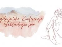 "6. Ogólnopolska Studencka Konferencja Seksuologiczna ""Siła jest kobietą"""