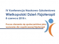 IV edycja Konferencji Naukowo-Szkoleniowej Wielkopolski Dzień Fizjoterapii