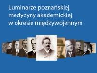 """I Konferencja Naukowa """"Luminarze poznańskiej medycyny akademickiej w okresie międzywojennym"""""""