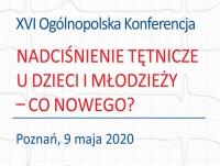 """XVI Ogólnopolska Konferencja """"Nadciśnienie tętnicze u dzieci i młodzieży - co nowego?"""""""