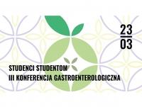 """III konferencja """"Studenci Studentom - Medycyna dla każdego"""""""