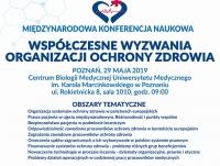 """Międzynarodowa Konferencja Naukowa """"Współczesne wyzwania organizacji ochrony zdrowia"""""""
