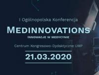 "I Ogólnopolska Konferencja ""MedInnovations. Innowacje w medycynie"""