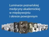 """II Konferencja Naukowa """"Luminarze poznańskiej medycyny akademickiej w międzywojniu i okresie powojennym"""""""