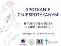 Spotkanie z niespotykanymi - II Poznański Dzień Chorób Rzadkich (on-line)
