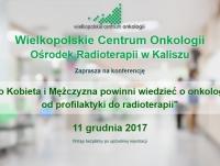 """Konferencja pt.: """"Co Kobieta i Mężczyzna powinni wiedzieć o onkologii: od profilaktyki do radioterapii"""""""