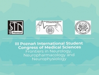 """Third Poznan Students International Conference """"Frontiers in Neurology, Neurophysiology and Neuropharmacology"""""""