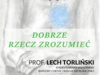"""""""Duchowość w medycynie"""" - spotkanie dyskusyjne z prof. Lechem Torlińskim"""