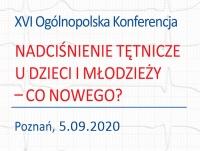 """XVI Ogólnopolska Konferencja """"Nadciśnienie tętnicze u dzieci i młodzieży - co nowego?"""" (online)"""